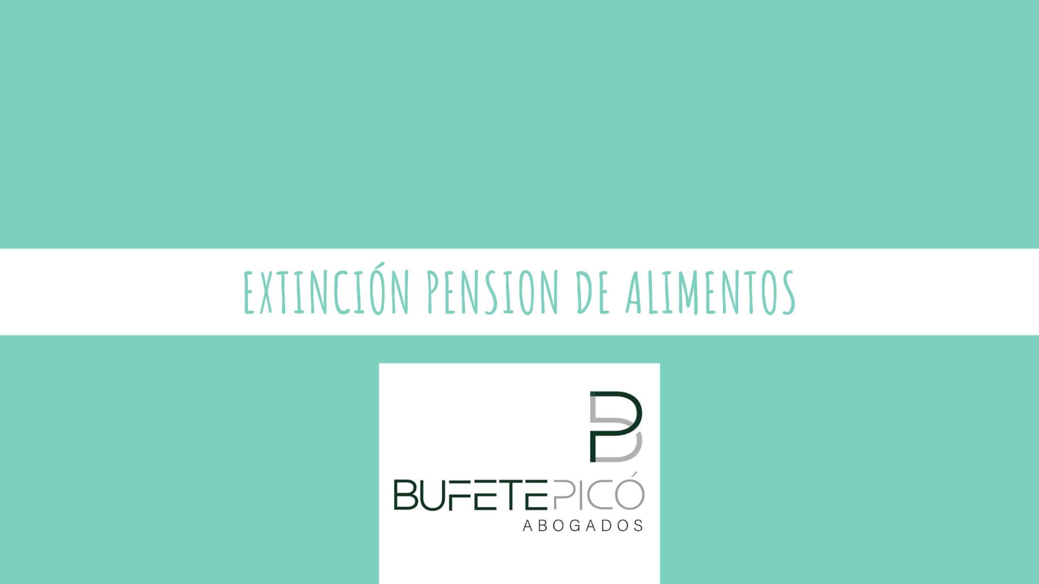 Bufete Pico te explica una sentencia por la que se extuingue a una hija la pensión de alimentos